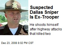Suspected Dallas Sniper Is Ex-Trooper