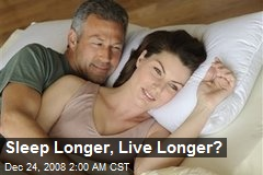 Sleep Longer, Live Longer?