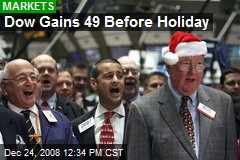 Dow Gains 49 Before Holiday