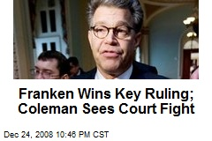 Franken Wins Key Ruling; Coleman Sees Court Fight