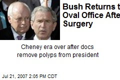 Bush Returns to Oval Office After Surgery