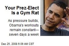 Your Prez-Elect Is a Gym Rat
