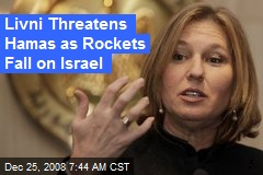 Livni Threatens Hamas as Rockets Fall on Israel