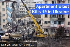 Apartment Blast Kills 19 in Ukraine