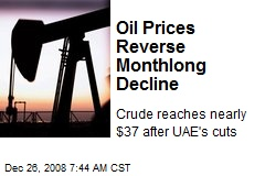 Oil Prices Reverse Monthlong Decline