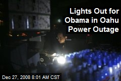 Lights Out for Obama in Oahu Power Outage