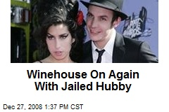 Winehouse On Again With Jailed Hubby