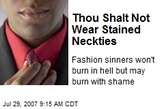 Thou Shalt Not Wear Stained Neckties