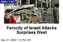 Ferocity of Israeli Attacks Surprises West