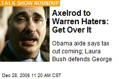 Axelrod to Warren Haters: Get Over It