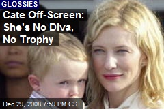 Cate Off-Screen: She's No Diva, No Trophy