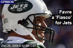 Favre a 'Fiasco' for Jets