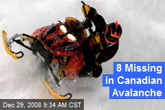 8 Missing in Canadian Avalanche