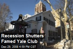 Recession Shutters Famed Yale Club