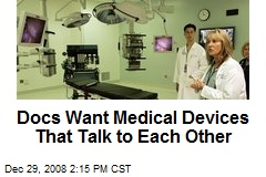 Docs Want Medical Devices That Talk to Each Other