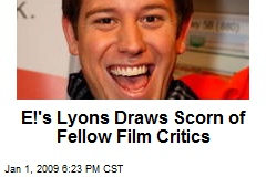 E!'s Lyons Draws Scorn of Fellow Film Critics