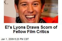 E!'s Lyons Draws Scorn of Fellow Film Critics