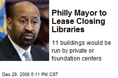 Philly Mayor to Lease Closing Libraries