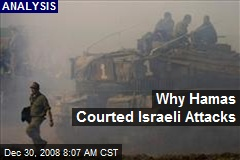 Why Hamas Courted Israeli Attacks