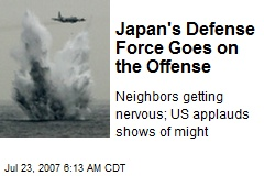 Japan's Defense Force Goes on the Offense