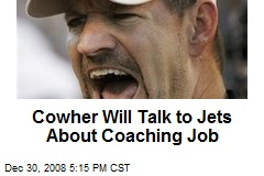 Cowher Will Talk to Jets About Coaching Job