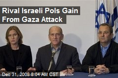 Rival Israeli Pols Gain From Gaza Attack