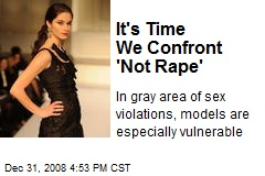 It's Time We Confront 'Not Rape'