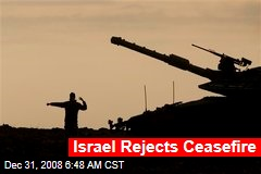 Israel Rejects Ceasefire