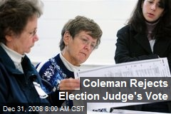 Coleman Rejects Election Judge's Vote