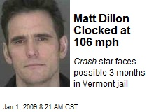 Matt Dillon Clocked at 106 mph