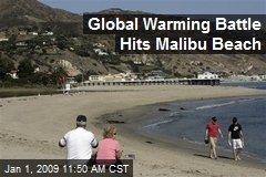Global Warming Battle Hits Malibu Beach