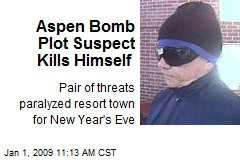 Aspen Bomb Plot Suspect Kills Himself