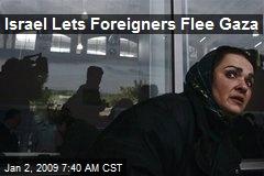 Israel Lets Foreigners Flee Gaza