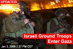 Israeli Ground Troops Enter Gaza