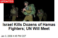Israel Kills Dozens of Hamas Fighters; UN Will Meet