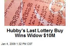 Hubby's Last Lottery Buy Wins Widow $10M