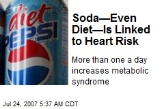 Soda—Even Diet—Is Linked to Heart Risk