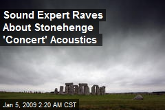 Sound Expert Raves About Stonehenge 'Concert' Acoustics