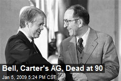 Bell, Carter's AG, Dead at 90