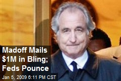 Madoff Mails $1M in Bling; Feds Pounce