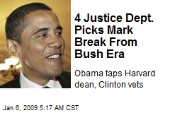 4 Justice Dept. Picks Mark Break From Bush Era