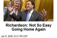 Richardson: Not So Easy Going Home Again