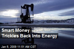 Smart Money Trickles Back Into Energy