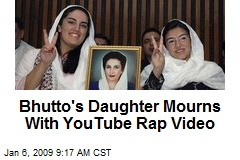 Bhutto's Daughter Mourns With YouTube Rap Video
