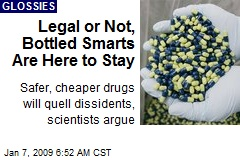 Legal or Not, Bottled Smarts Are Here to Stay