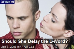 Should She Delay the L-Word?