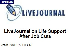 LiveJournal on Life Support After Job Cuts