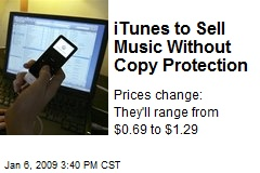 iTunes to Sell Music Without Copy Protection