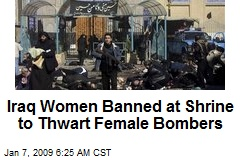 Iraq Women Banned at Shrine to Thwart Female Bombers