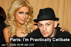 Paris: I'm Practically Celibate